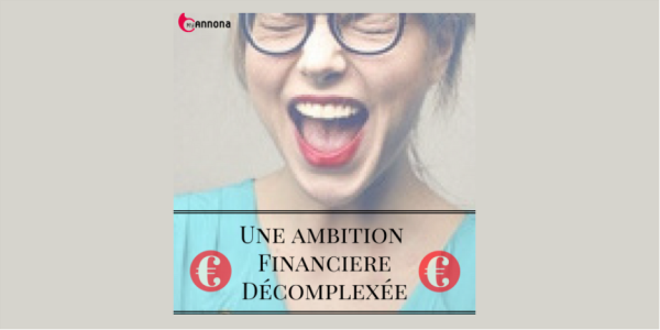 Ambition financiere decomplexee